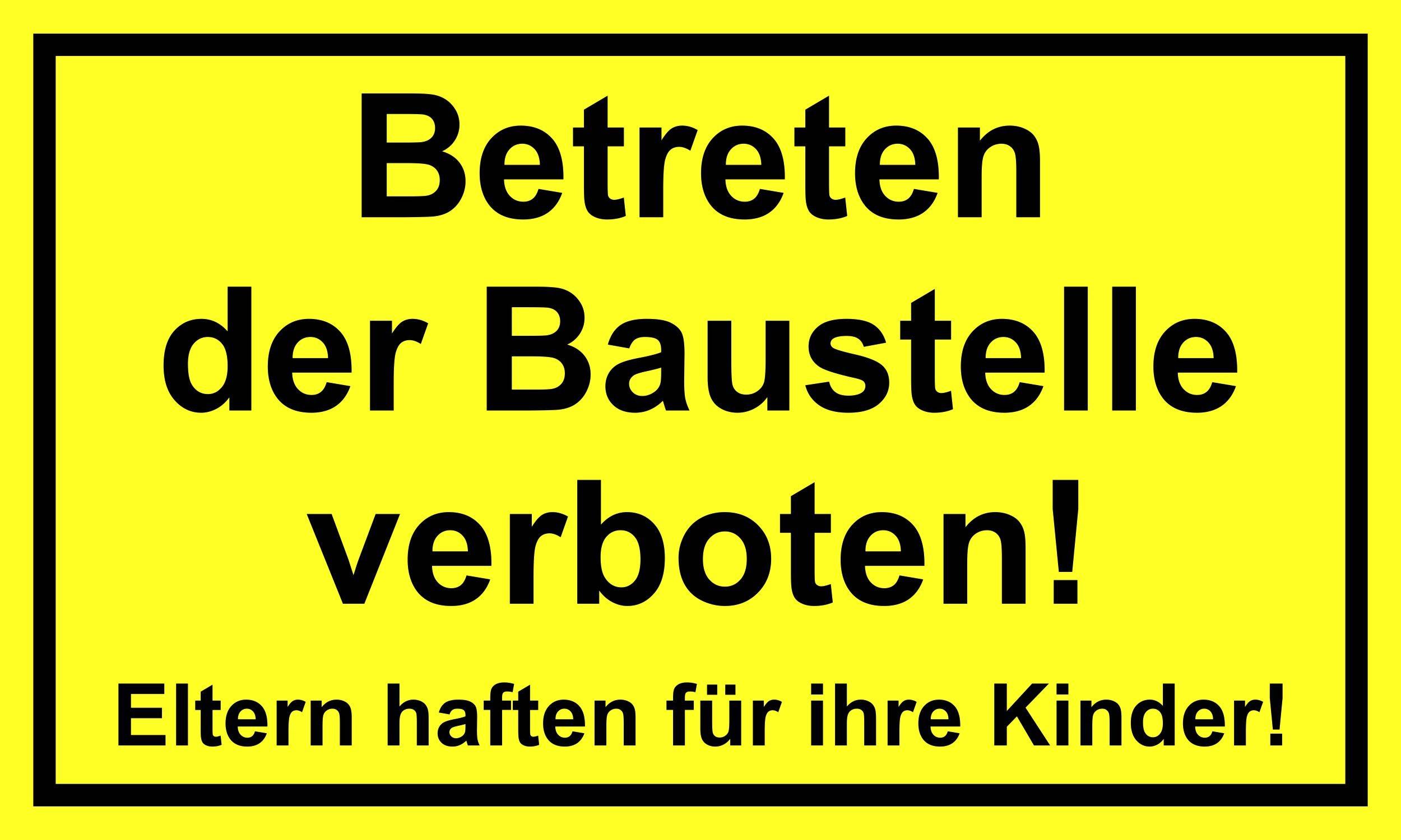 Betreten der Baustelle verboten! Eltern haften für ihre Kinder! 150 x 250 mm Warn- Hinweis- und Verbotsschild PST-Kunststoff – Bild 1