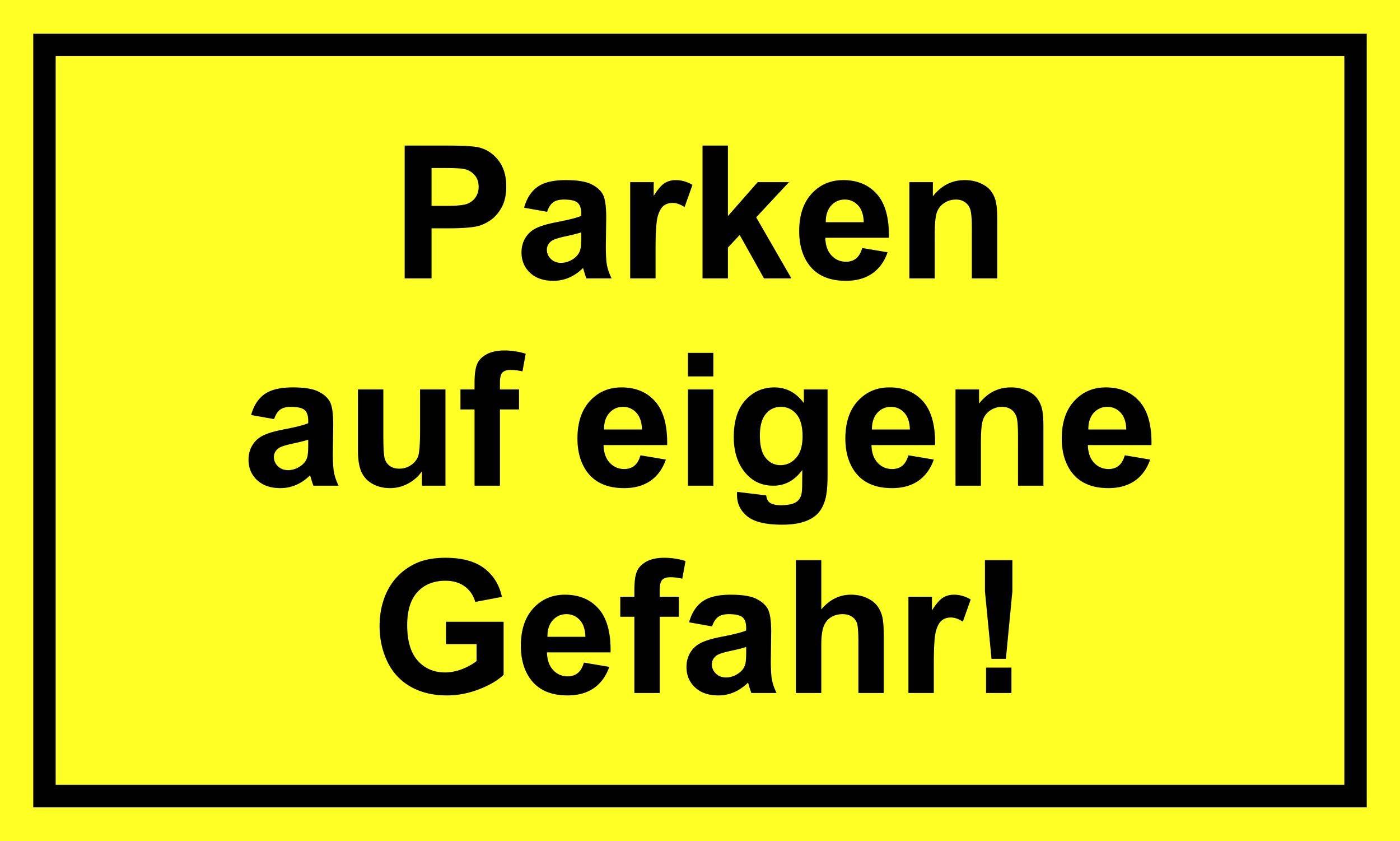 Parken auf eigene Gefahr! 150 x 250 mm Warn- Hinweis- und Verbotsschild PST-Kunststoff – Bild 1