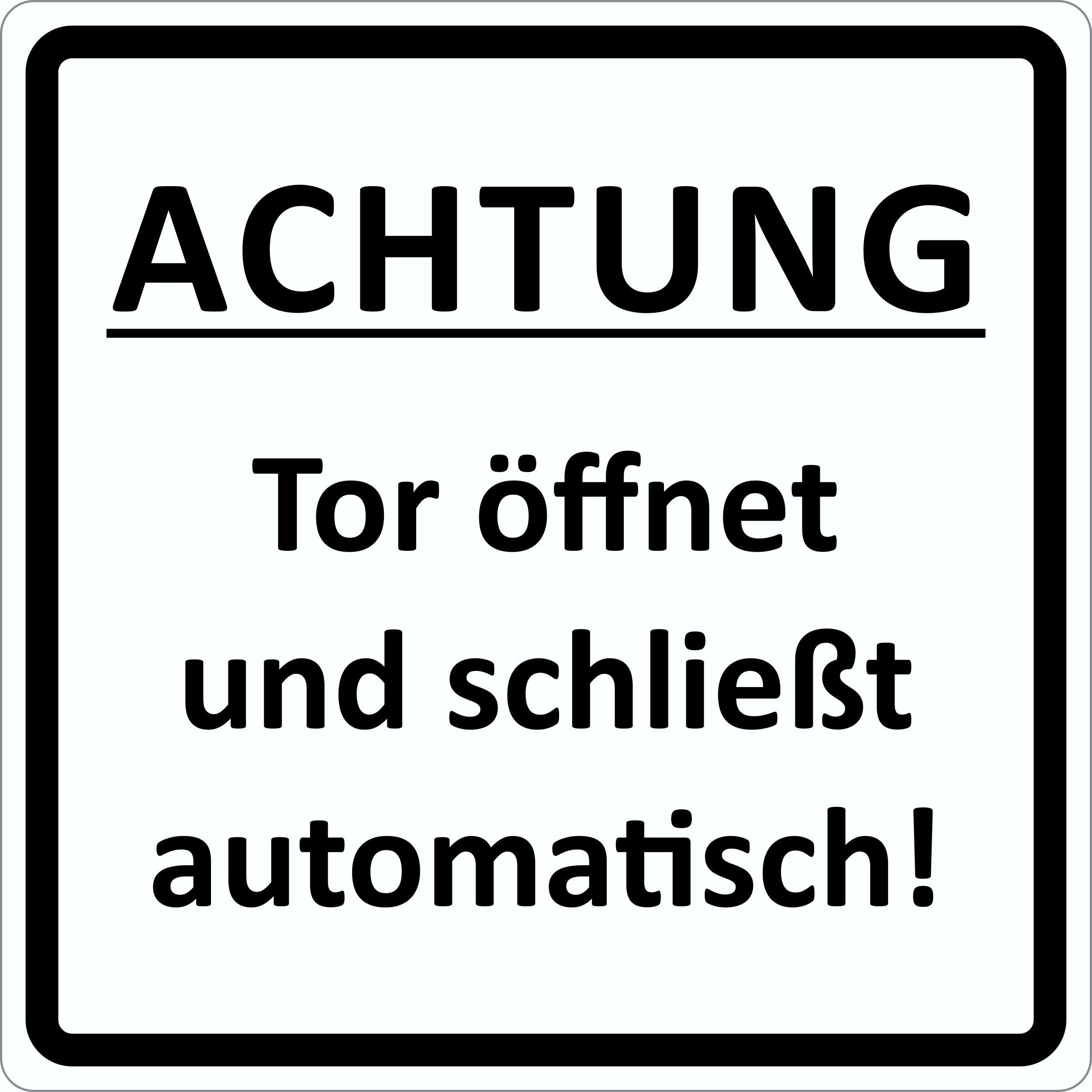 Türschild ACHTUNG Tor öffnet und schließt automatisch! selbstklebend 100 x 100 mm