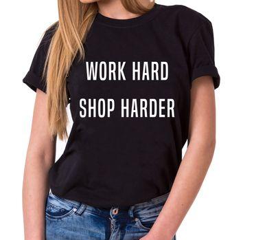 Work hard Shop Harder Trendy Ladies T-Shirt Cotton with print – Bild 1