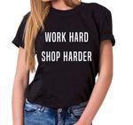 Work hard Shop Harder Trendiges Damen T-Shirt Statement Shirts 001