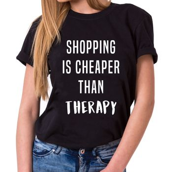 Shopping is Cheaper than Therapy Trendiges Damen T-Shirt Statement Shirts – Bild 1
