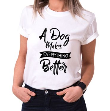 A Dog makes everything better - Statement Shirts - Damen T-Shirt Rundhals - Sprüche Shirts – Bild 2