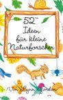 Karten-Set - 52 Ideen für kleine Naturforscher