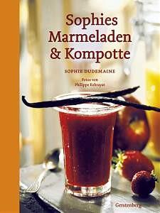 Kochbuch - Sophies Marmeladen & Kompotte