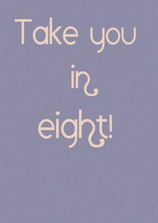 Postkarte - Take you in eight