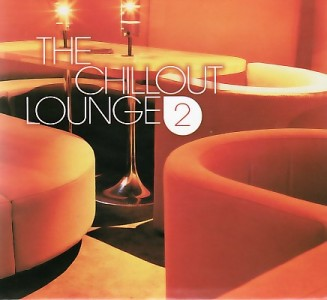Various - The chillout lounge 2 (2 CDs)