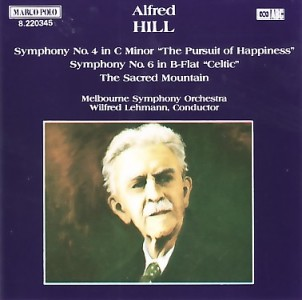 Alfred Hill - Symphonies Nos 4 & 6 - The sacred mountain