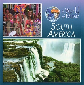 A World of Music - South America