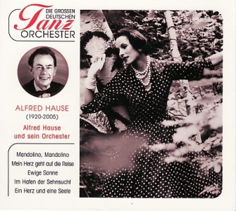 Alfred Hause - Alfred Hause und sein Orchester