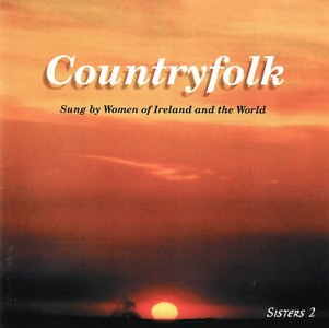 Countryfolk - Sung By Women Of Ireland And The World