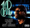 40 Cal - Leader Of The New School
