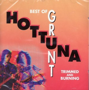 Hot Tuna - Best of Grunt Years - Trimmed & Burn