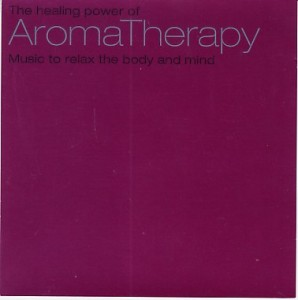 Aromatherapy - Music to Relax The Body and Mind