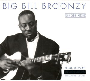 Big Bill Broonzy - See see rider