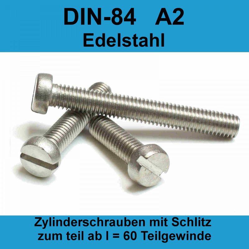 2 Stück Zylinderschrauben M4 X 4 bis M10 X 70 mit Schlitz DIN 84 Edelstahl A2