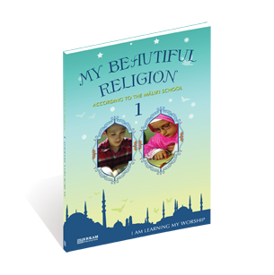 My Beautiful Religion - 1 According to the Maliki School - I am Learning my Worship