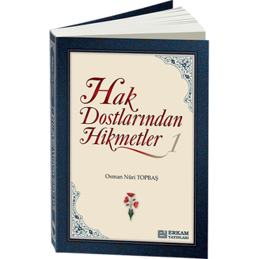 HAK DOSTLARINDAN HİKMETLER-1