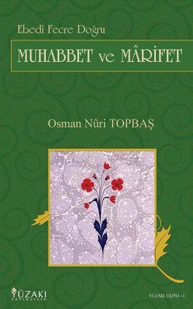 Ebedi Fecre Dogru Muhabbet ve Marifet