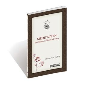 Meditation sur I´Univers, I´Homme et le Coran ( Tefekkür )