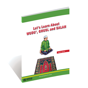 Let's Learn About Wudu', Ghusl, and Salah