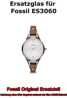 Ersatzglas für Fossil-Uhr Georgia ES3060 original Uhrenglas