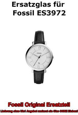 Ersatzglas für Fossil-Uhr Jacqueline ES3972 original Uhrenglas