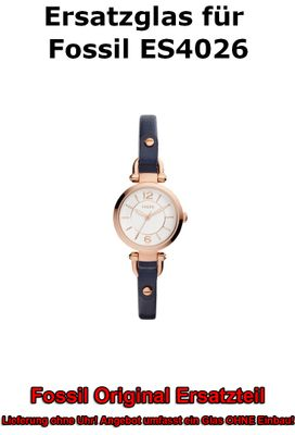 Ersatzglas für Fossil-Uhr Georgia Small ES4026 original Uhrenglas