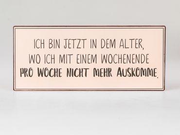 """Deko-Metallschild mit Spruch """"ICH BIN JETZT IN DEM ALTER........"""" Vintage look; ca. 30x13cm"""