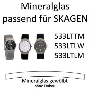 Ersatzglas Mineralglas Uhrglas passend für Skagen 533LTTM 533LTLW 533LTLM