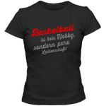 Basketball T-Shirt Basketball-Shirt Hobby Leidenschaft Frauen Shirt
