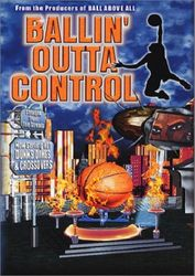 Ballin Outta Control Streetball Lebron James Basketball DVD