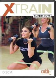 cathe Friedrich XTRAIN #4 Super Cuts DVD