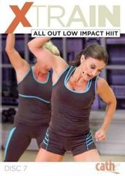 cathe Friedrich XTRAIN #7 All Out Low Impact Hiit DVD