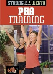 cathe Friedrich Strong And Sweaty Series PHA Training DVD