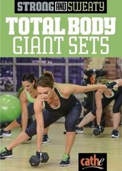 cathe Friedrich Strong And Sweaty SeriesTotal Body Giant Sets DVD
