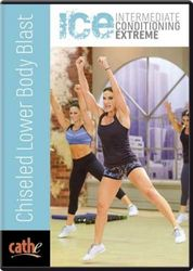 cathe Friedrich ICE Series Chiseled Lower Body Blast workout DVD