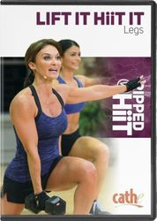 cathe Friedrich Lift It Hit It Legs DVD Ripped with HiiT