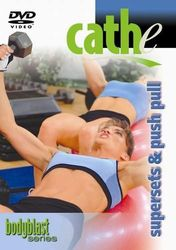cathe Friedrich body blast series supersets & push pull DVD