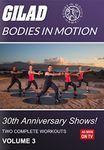 Gilad Bodies In Motion 30th Anniversary Shows! Volume 3 (DVD)