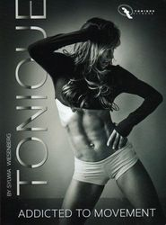 Tonique Fitness: Addicted To Movement (DVD)