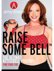 amy dixon Raise Some Bell the Ultimate Kettlebell Workout DVD