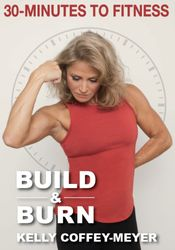 30 Minutes To Fitness Build & Burn Kelly Coffey-Meyer 3-DVD-Set