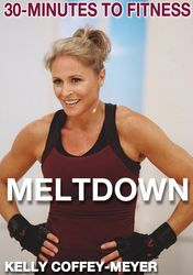 30 Minutes To Fitness Meltdown Kelly Coffey-Meyer DVD fat burning workout