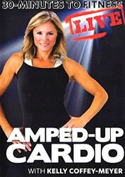 30 Minutes To Fitness LIVE Amped-Up Cardio with Kelly Coffey-Meyer DVD