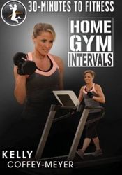 30 Minutes To Fitness Home Gym Intervals Kelly Coffey-Meyer DVD fat blasting