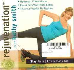 rejuvenation with Kathy Smith Stay Firm Lower Body Kit DVD