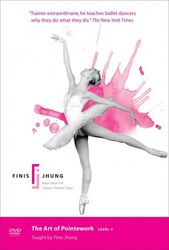 Finis Jhung the Art of Pointework level 4 Ballett DVD