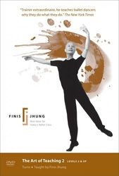 The Art of Teaching with Finis Jhung Volume 2 Turns Ballett DVD