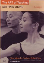 The Art of Teaching with Finis Jhung Volume 3 Jumps Ballett DVD